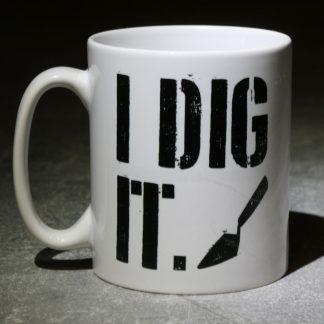 I Dig It Mug